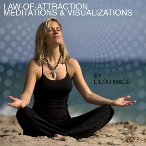 Daily Law Of Attraction Meditations and Visualizations by Lilou Mace
